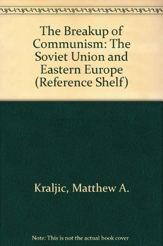 9780824208400: The Breakup of Communism: The Soviet Union and Eastern Europe (Reference Shelf)