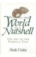 9780824208608: Putting the World in a Nutshell: The Art of the Formula Tale (Wilson Chronologies)