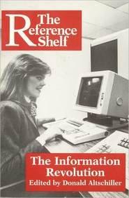 9780824208721: The Information Revolution (The Reference Shelf ; V. 67, No. 5)