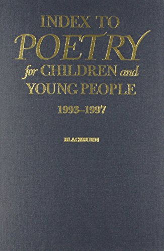 9780824209391: Index to Poetry for Children and Young People, 1993-1997: A Title, Subject, Author, and First Line Index to Poetry in Collections for Children and Young People