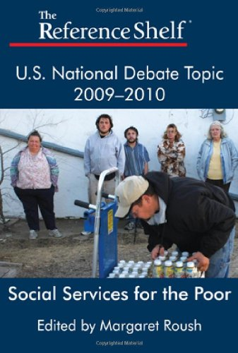 9780824210908: U.S. National Debate Topic 2009-2010: Social Services for the Poor (Reference Shelf series)