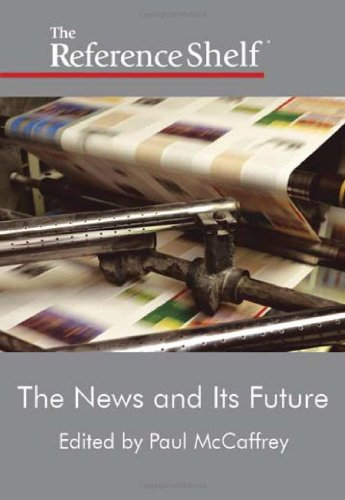 The News and Its Future (Reference Shelf)