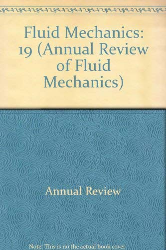 Annual Review of Fluid Mechanics. Volume 19, 1987: Lumley, John L., Van Dyke, Milton, Reed, Helen L...
