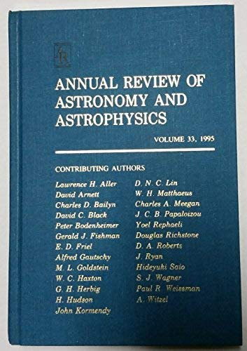 Annual Review of Astronomy and Astrophysics Vol 33