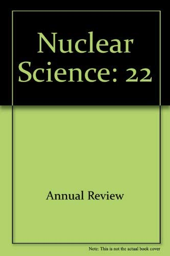 Annual Review of Nuclear Science: Annual Review
