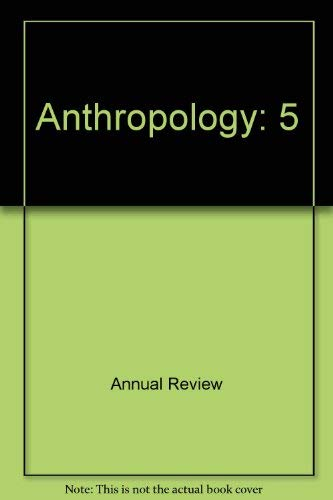 Anthropology 5: Review, Annual