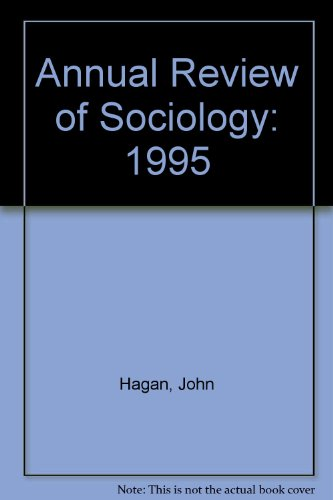 Annual Review of Sociology: 1995: John Hagan; Editor-Karen