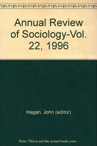 Annual Review of Sociology: 1996: Editor-John Hagan; Editor-Karen