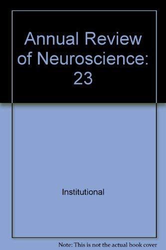 Annual Review of Neuroscience, Volume 23, 2000: Cowan, W. Maxwell; Shooter, Eric M.; Stevens, ...
