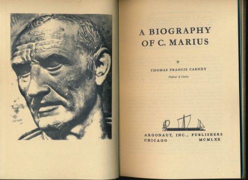 A Biography of C. Marius.: Gaius Marius 157-86 BC) CARNEY, Thomas Francis: