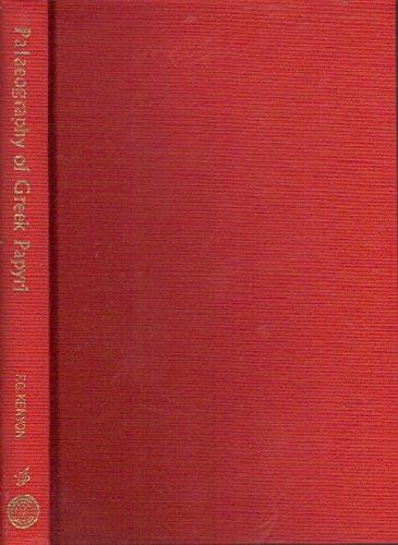 Palaeography of Greek Papyri: Sir Frederic G. Kenyon