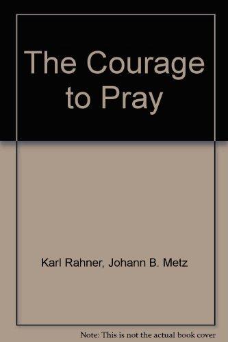 The Courage to Pray: Karl Rahner; Johannes