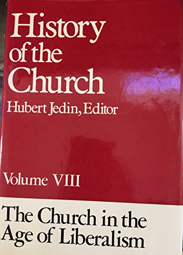 9780824500115: History of the Church: The Church in the Age of Liberalism: 8