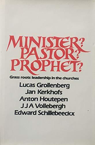 Minister? Pastor? Prophet? : Grassroots Leadership in: Schillebeeckx, Edward; Kerkhofs,