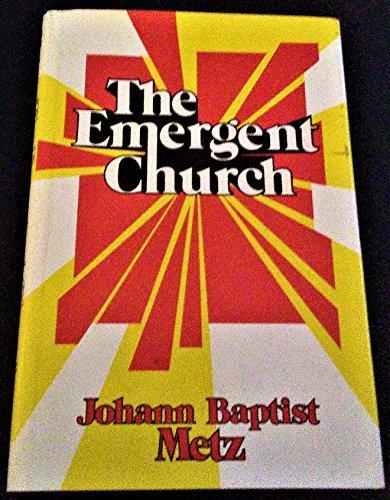 The emergent church: The future of Christianity: Johannes Baptist Metz