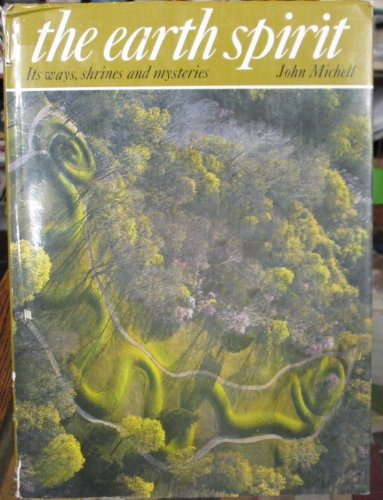 The Earth Spirit: Its Ways, Shrines and: Michell, John F.