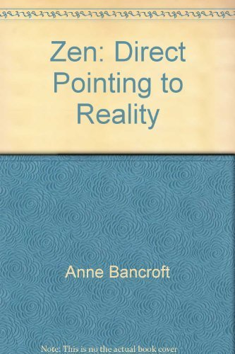 Zen: Direct Pointing to Reality: Bancroft, Anne