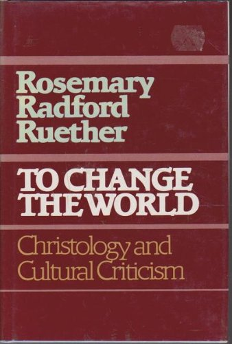 9780824500849: To Change the World: Christology and Cultural Criticism