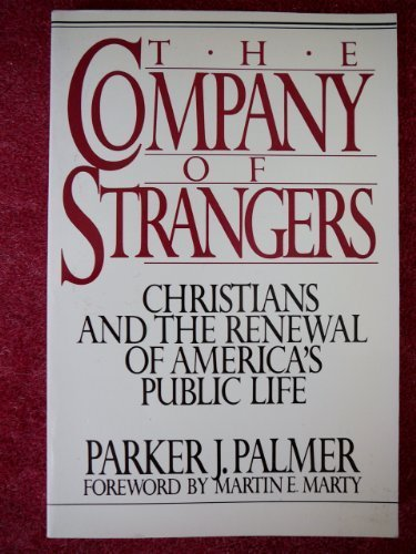 9780824500962: The company of strangers: Christians and the renewal of America's public life