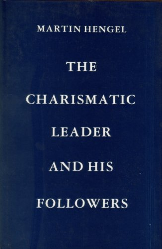 THE CHARISMATIC LEADER AND HIS FOLLOWERS [JESUS]: Hengel, Martin