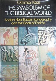 9780824503765: The Symbolism of the Biblical World: Ancient Near Eastern Iconography and the Book of Psalms