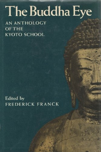 9780824504106: The Buddha Eye: An Anthology of the Kyoto School (Nanzan Studies in Religion and Culture)