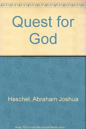 Quest for God: Studies in Prayer and: Abraham Joshua Heschel