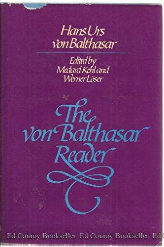 9780824504687: The Von Balthasar Reader (English and German Edition)