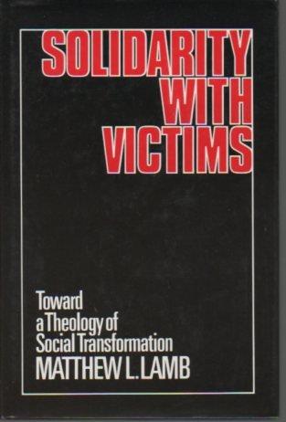 9780824504717: Solidarity With Victims: Toward a Theology of Social Transformation