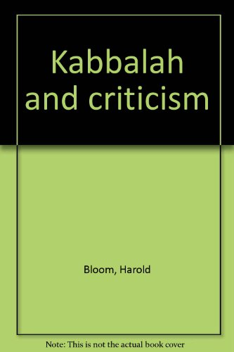 Kabbalah and criticism (0824504879) by Harold Bloom