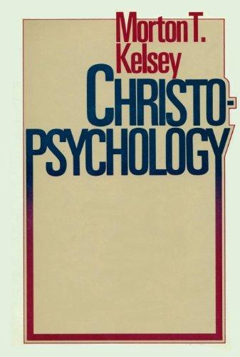 Christo-Psychology: Kelsey, Morton T.;