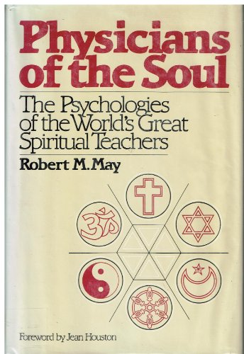 9780824505110: Physicians of the soul: The psychologies of the world's great spiritual teachers