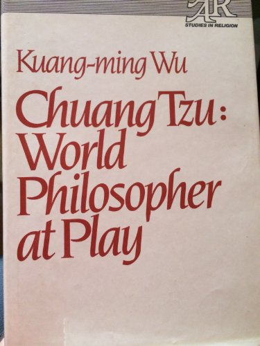 9780824505387: Chuang Tzu: World Philosopher at Play (Studies in Religion / American Academy of Religion)