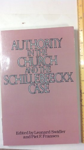 9780824505431: Authority in the Church and the Schillebeeckx Case