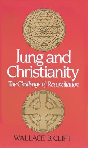 Jung and Christianity: The Challenge of Reconciliation