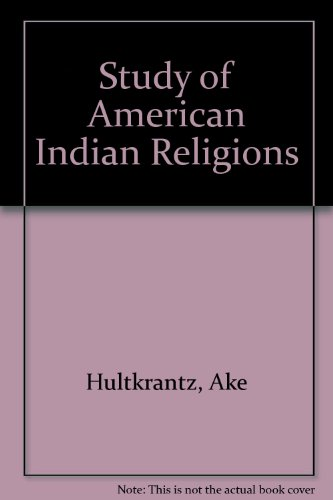 Study of American Indian Religions: Hultkrantz, Ake