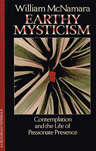 9780824505622: Earthy Mysticism: Contemplation and the Life of Passionate Presence