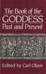 9780824505660: The Book of the Goddess, Past and Present: An Introduction to Her Religion