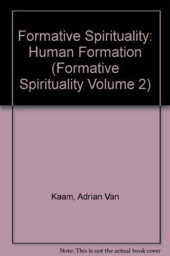 Human Formation; Formative Spirituality Volume 2 (two)