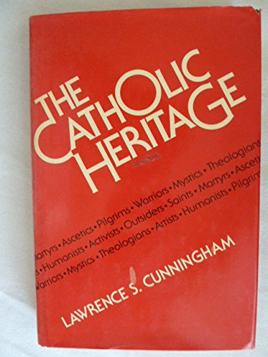 9780824505929: Catholic Heritage: Martyrs, Ascetics, Pilgrims, Warriors, Mystics, Theologians, Artists, Humanists, Activists,