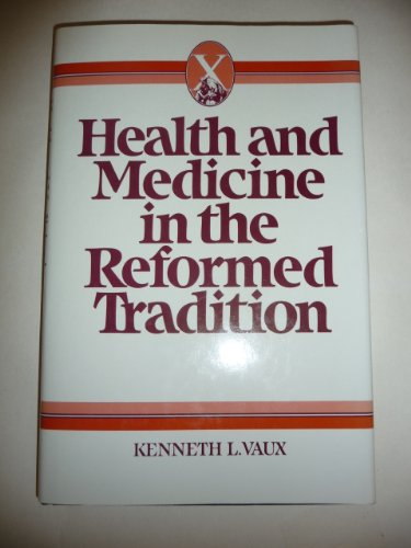 9780824506124: Health and Medicine in the Reformed Tradition: Promise, Providence, and Care (Health/Medicine and the Faith Traditions)