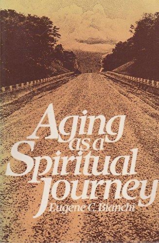 Aging As A Spiritual Journey: Bianchi, Eugene