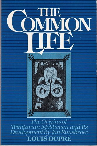 9780824506278: Common Life: The Origins of Trinitarian Mysticism and Its Development by Jan Ruusbroec