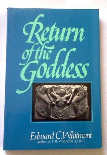Return of the Goddess (Return of the Goddess, Paper): Whitmont, Edward C.