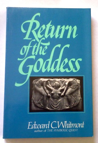 Return of the Goddess (Return of the Goddess, Paper): Whitmont, Edward C.