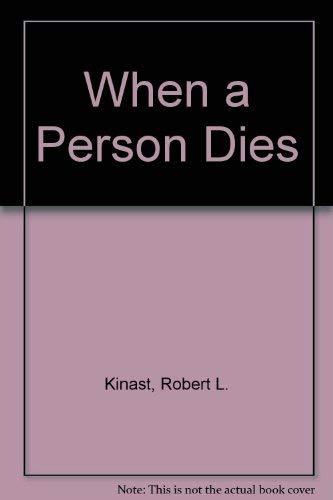 When a Person Dies: Kinast, Robert L.