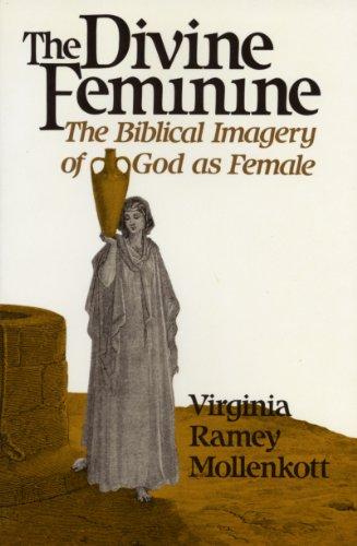 9780824506698: The Divine Feminine: The Biblical Imagery of God As Female