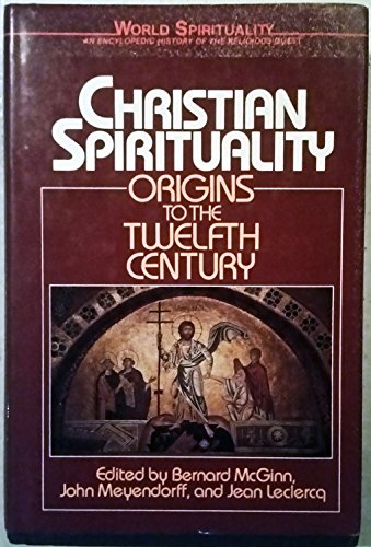Christian Spirituality: Origins to the Twelfth Century (World Spirituality): Crossroad Pub Co