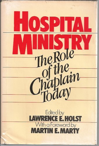 9780824506971: Hospital ministry: The role of the chaplain today