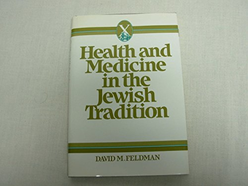 9780824507077: Health and Medicine in the Jewish Tradition: L'Hayyim--To Life (HEALTH/MEDICINE AND THE FAITH TRADITIONS)